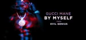 Gucci Mane - By Myself